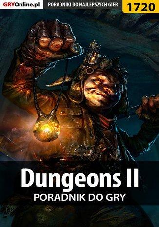 Okładka książki/ebooka Dungeons II - poradnik do gry