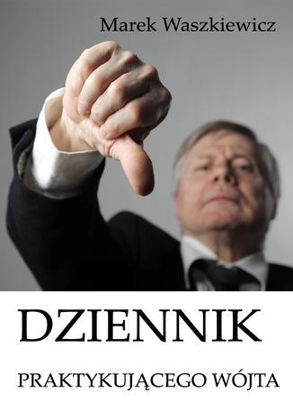 Okładka książki Dziennik praktykującego wójta