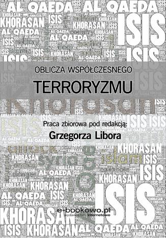 Okładka książki Oblicza współczesnego terroryzmu