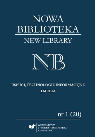 Okładka książki 'Nowa Biblioteka. New Library. Usługi, technologie informacyjne i media' 2016, nr 1 (20): Międzynarodowe aspekty bibliotekarstwa