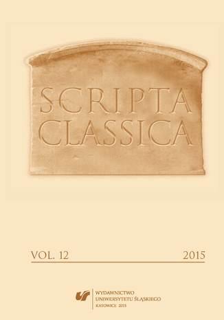 Okładka książki Scripta Classica. Vol. 12