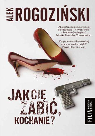 Okładka książki Jak Cię zabić kochanie?