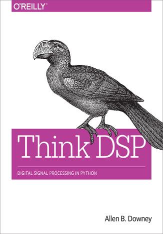 Okładka książki Think DSP. Digital Signal Processing in Python