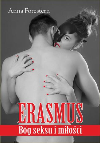 Okładka książki/ebooka Erasmus - Bóg seksu i miłości