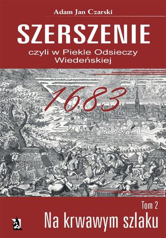 Okładka książki 'Szerszenie' czyli 'W piekle Odsieczy Wiedeńskiej' tom II 'Na krwawym szlaku'