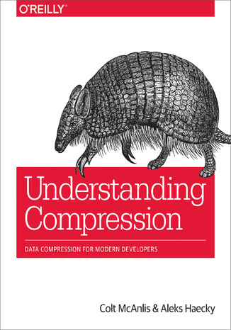 Okładka książki/ebooka Understanding Compression. Data Compression for Modern Developers