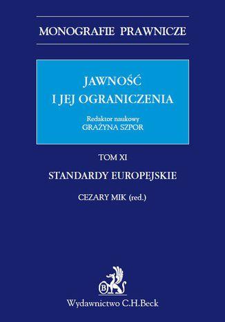Okładka książki Jawność i jej ograniczenia. Standardy europejskie. Tom 11