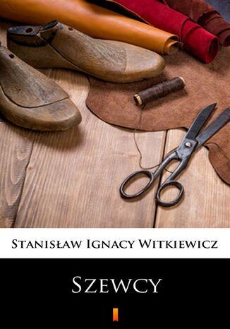 Okładka książki Szewcy. Naukowa sztuka ze śpiewkami w trzech aktach