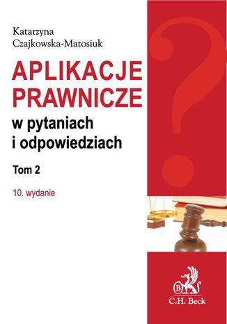Okładka książki Aplikacje prawnicze w pytaniach i odpowiedziach. Tom 2. Wydanie 10