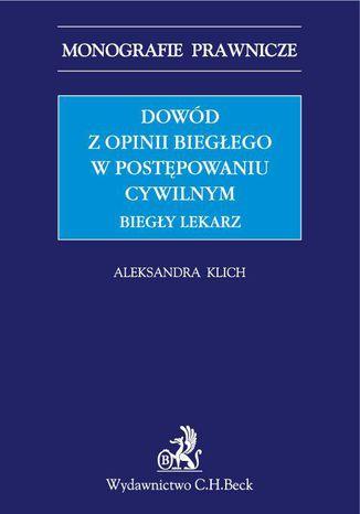 Okładka książki/ebooka Dowód z opinii biegłego w postępowaniu cywilnym. Biegły lekarz