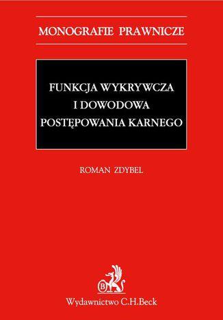 Okładka książki Funkcja wykrywcza i dowodowa postępowania karnego