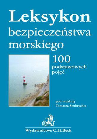 Okładka książki/ebooka Leksykon bezpieczeństwa morskiego. 100 podstawowych pojęć
