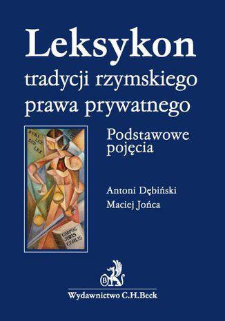 Okładka książki Leksykon tradycji rzymskiego prawa prywatnego. Podstawowe pojęcia