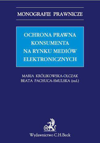 Okładka książki Ochrona prawna konsumenta na rynku mediów elektronicznych