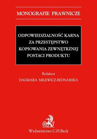 Okładka książki Odpowiedzialność karna za przestępstwo kopiowania zewnętrznej postaci produktu