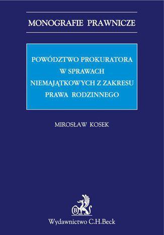 Okładka książki Powództwo prokuratora w sprawach niemajątkowych z zakresu prawa rodzinnego