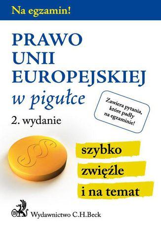 Okładka książki Prawo Unii Europejskiej w pigułce. Wydanie 2