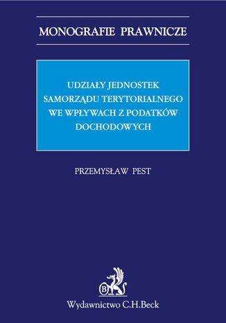 Okładka książki Udziały jednostek samorządu terytorialnego we wpływach z podatków dochodowych