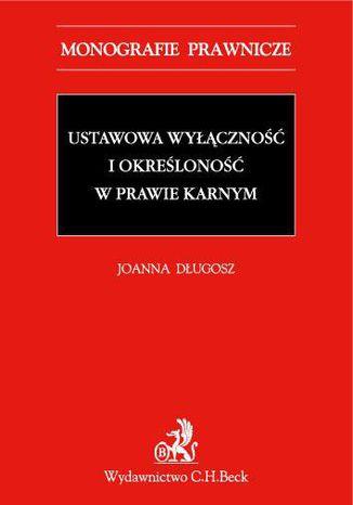 Okładka książki Ustawowa wyłączność i określoność w prawie karnym