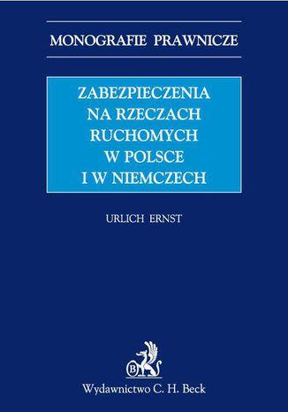 Okładka książki Zabezpieczenia na rzeczach ruchomych w Polsce i w Niemczech