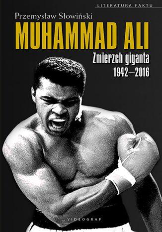 Okładka książki/ebooka Muhammad Ali. Zmierzch giganta 1942-2016