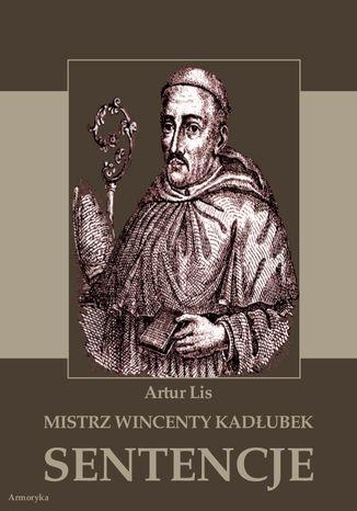 Okładka książki Mistrz Wincenty Kadłubek. Sentencje