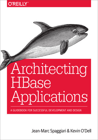 Architecting HBase Applications. A Guidebook for Successful Development and Design