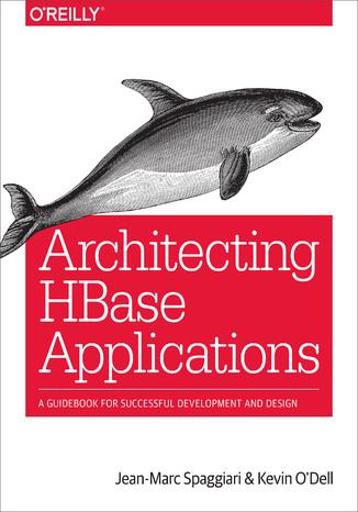 Okładka książki/ebooka Architecting HBase Applications. A Guidebook for Successful Development and Design