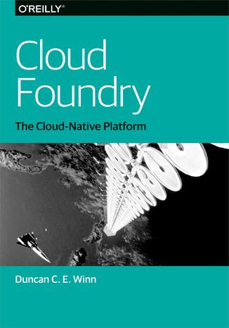Okładka książki/ebooka Cloud Foundry. The Cloud-Native Platform
