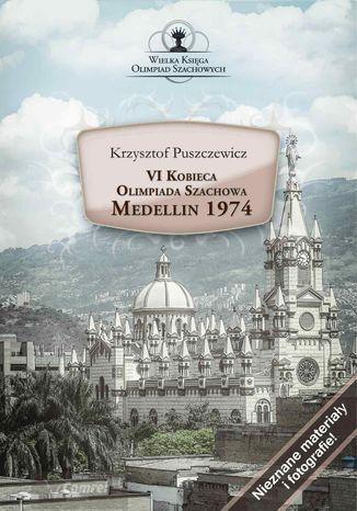 Okładka książki VI Kobieca Olimpiada Szachowa. Medellin 1974