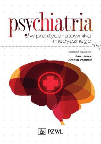 Okładka książki/ebooka Psychiatria w praktyce ratownika medycznego