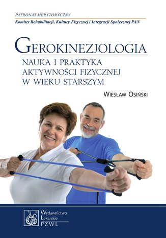 Okładka książki Gerokinezjologia. Nauka i praktyka aktywności fizycznej w wieku starszym