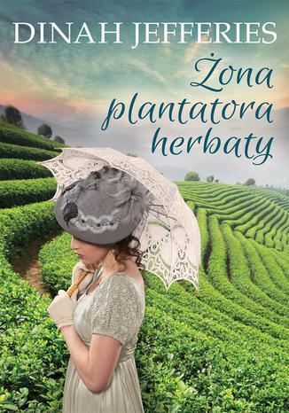 Okładka książki Żona plantatora herbaty