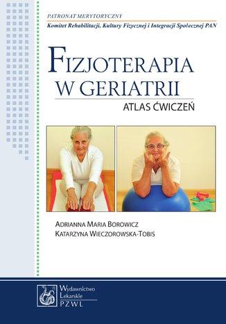 Okładka książki Fizjoterapia w geriatrii. Atlas ćwiczeń