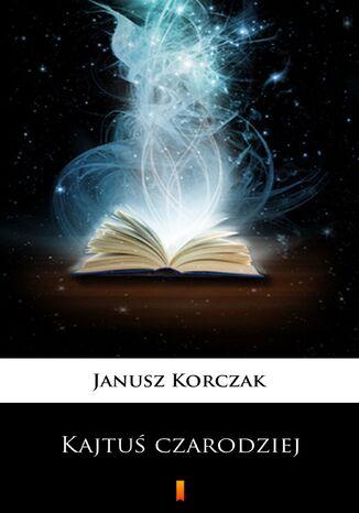 Okładka książki/ebooka Kajtuś czarodziej