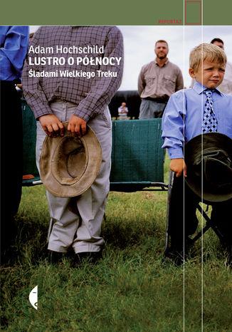 Okładka książki/ebooka Lustro o północy. Śladami Wielkiego Treku