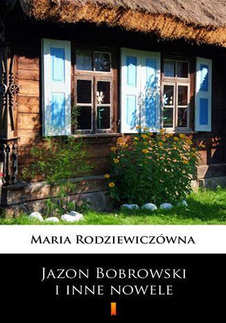 Okładka książki Jazon Bobrowski i inne nowele