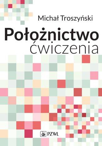 Okładka książki Położnictwo - ćwiczenia. Podręcznik dla studentów medycyny