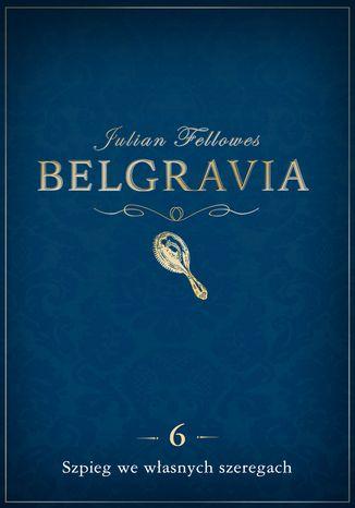 Okładka książki Belgravia Szpieg we własnych szeregach - odcinek 6