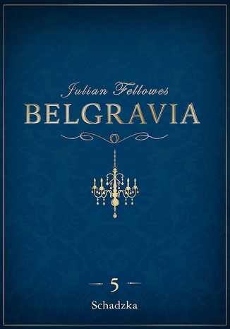 Okładka książki/ebooka Belgravia Schadzka - odcinek 5