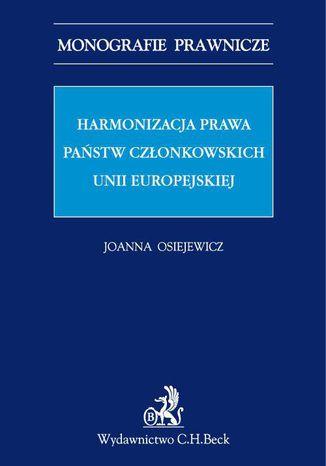 Okładka książki/ebooka Harmonizacja prawa państw członkowskich Unii Europejskiej