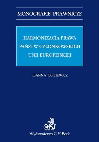 Okładka książki Harmonizacja prawa państw członkowskich Unii Europejskiej