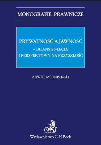 Okładka książki Prywatność a jawność. Bilans 25-lecia i perspektywy na przyszłość