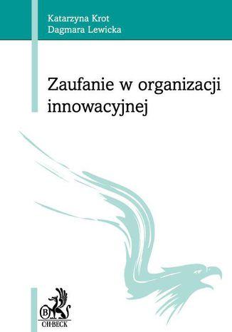 Okładka książki/ebooka Zaufanie w organizacji innowacyjnej