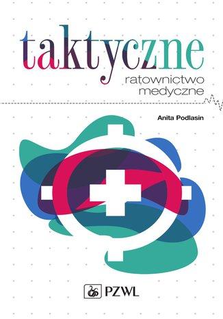 Okładka książki/ebooka Taktyczne ratownictwo medyczne