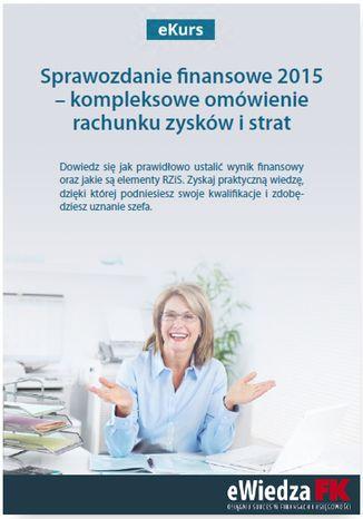 Okładka książki/ebooka eKurs Sprawozdanie finansowe 2015 - kompleksowe omówienie rachunku zysków i strat