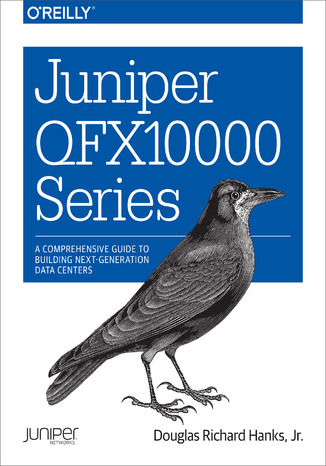 Ebook Juniper QFX10000 Series. A Comprehensive Guide to Building Next-Generation Data Centers