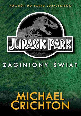 Okładka książki Jurassic Park. Zaginiony Świat