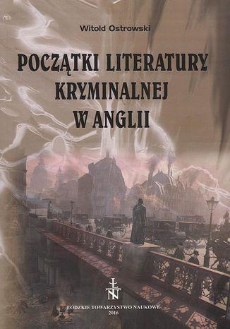 Okładka książki Początki literatury kryminalnej w Anglii