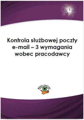 Okładka książki/ebooka Kontrola służbowej poczty e-mail - 3 wymagania wobec pracodawcy